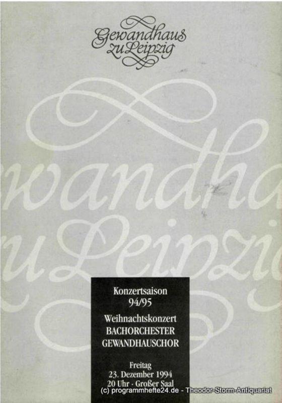 Gewandhaus zu Leipzig, Kurt Masur, Renate Herklotz, Renate Schaaf Programmheft Weihnachtskonzert Bachorchester - Gewandhauschor. 23. Dezember 1994 Großer Saal. Konzertsaison 94 / 95