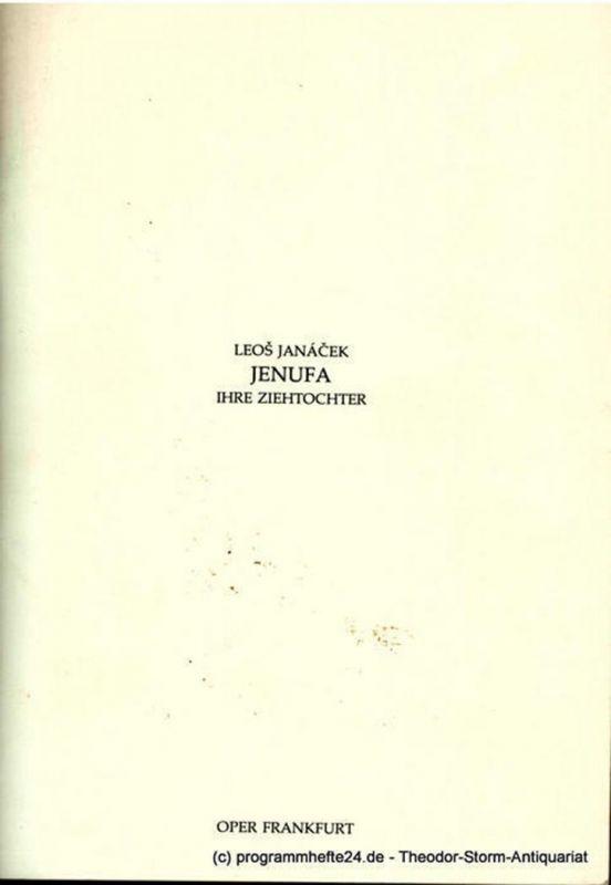 Oper Frankfurt, Klaus Zehelein Programmheft zur Neuinszenierung JENUFA - Ihre Ziehtochter von Leos Janacek. Premiere 8. Juli 1979. Spielzeit 1978 / 79