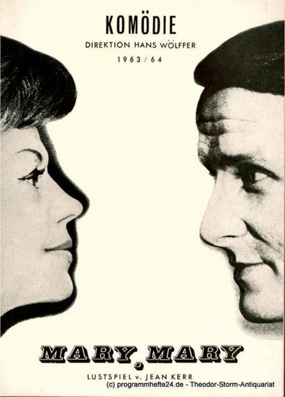 Kömödie ( am Kurfürstendamm ) Berlin, Direktion Hans Wölffer, Horst Köller Programmheft Mary, Mary. Lustspiel von Jean Kerr. Spielzeit 1963 / 64 Heft 3