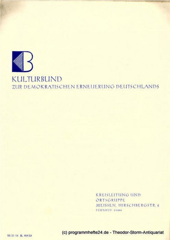 Kulturbund zur Demokratischen Erneuerung Deutschlands. Kreisleitung und Ortsgruppe Meissen Programmheft Programmheft für Juli 1953