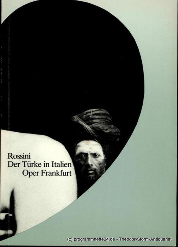 Oper Frankfurt, Klaus Bertisch, Stephan Jöris Programmheft Der Türke in Italien ( Il Turco in Italia ). Opera buffa von Felice Romani. Premiere 20. August 1982