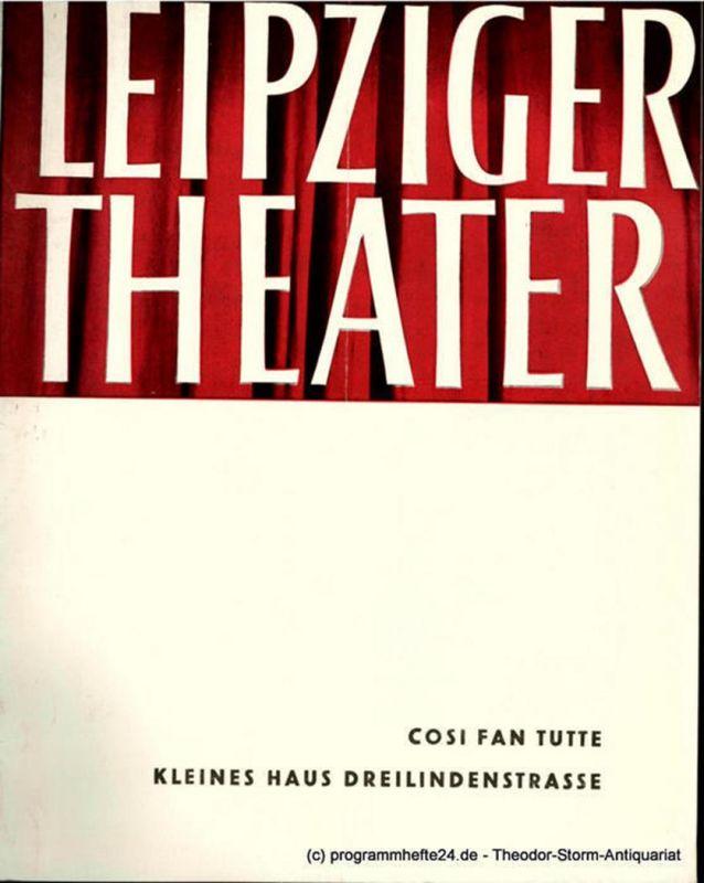 Leipziger Theater, Städtische Theater Leipzig, Karl Kayser, Hans Michael Richter, Dietrich Wolf, Helga Wallmüller Programmheft COSI FAN TUTTE. Kleines Haus Dreilindenstrasse Spielzeit 1957 / 58 Heft 30