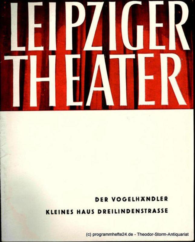Leipziger Theater, Städtische Theater Leipzig, Karl Kayser, Hans Michael Richter, Dietrich Wolf Programmheft Der Vogelhändler. Kleines Haus Dreilindenstrasse. Spielzeit 1960 / 61 Heft 4