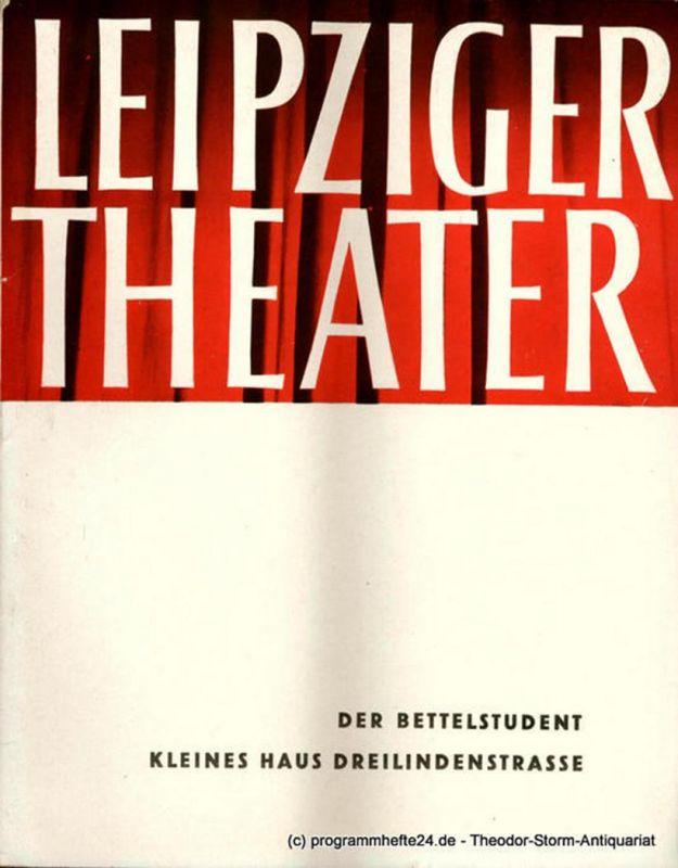 Leipziger Theater, Städtische Theater Leipzig, Karl Kayser, Hans Michael Richter, Dietrich Wolf, Isolde Hönig Programmheft Der Bettelstudent. Kleines Haus Dreilindenstrasse. Spielzeit 1962 / 63 Heft 24
