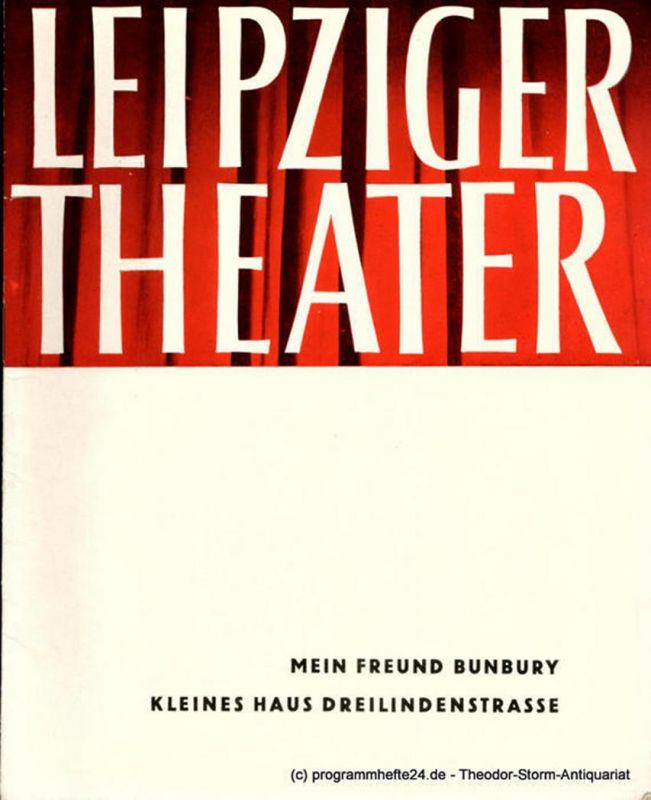 Leipziger Theater, Städtische Theater Leipzig, Karl Kayser, Hans Michael Richter, Stephan Stompor, Isolde Hönig Programmheft Mein Freund Bunbury. Kleines Haus Dreilindenstrasse. Spielzeit 1964 / 65 Heft 25