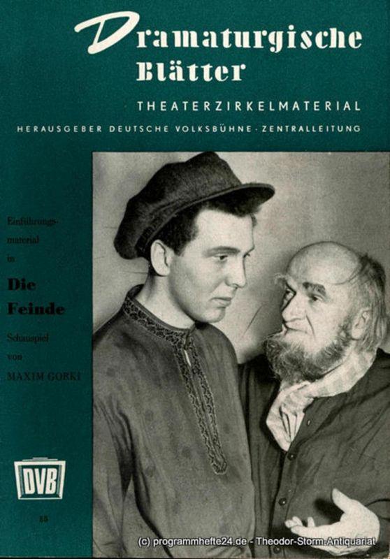 Deutsche Volksbühne Zentralleitung, Horst Reinecke Dramaturgische Blätter. Einführungsmaterial zu Die Feinde. Schauspiel von Maxim Gorki. Theaterzirkelmaterial Nr. 55