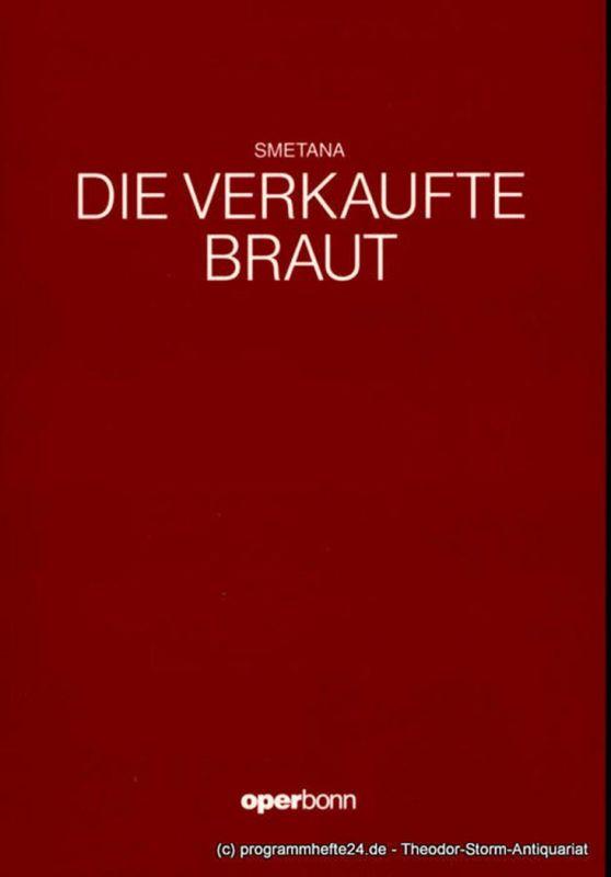 Oper Bonn, Oper der Stadt Bonn, Jean-Claude Riber, Norbert Reglin Programmheft Die verkaufte Braut. Komische Oper von Bedrich Smetana. Premiere 7. April 1991