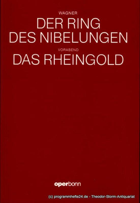 Oper Bonn, Oper der Stadt Bonn, Jean-Claude Riber, Norbert Reglin Programmheft Der Ring des Nibelungen. Ein Bühnenfestspiel für drei Tage und einen Vorabend. VORABEND DAS RHEINGOLD. Premiere 29. April 1990