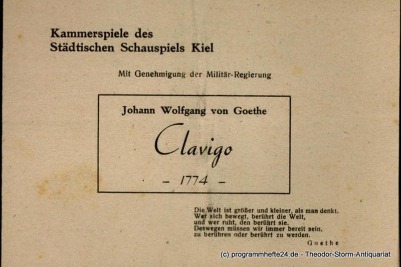Kammerspiele des Städtischen Schauspiels Kiel Programmheft Clavigo. Ein Trauerspiel von Johann Wolfgang von Goethe. Mit Genehmigung der Militär-Regierung.