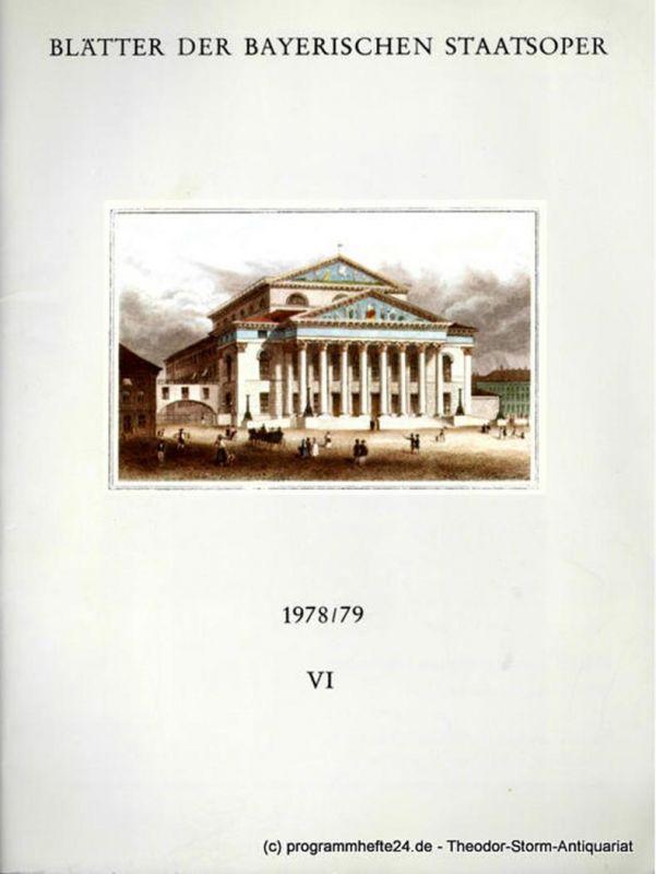 Bayerische Staatsoper, August Everding, Klaus Schultz, Krista Thiele Blätter der Bayerischen Staatsoper 1978 / 79 Heft VI ( Ende April 1979 )