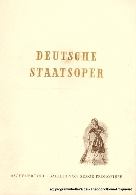 Deutsche Staatsoper Berlin, Albert Burkat Programmheft Aschenbrödel. Ballett von Serge Prokofieff. 9. Oktober 1952