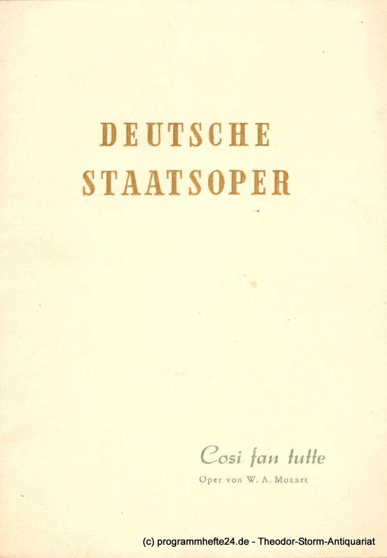Deutsche Staatsoper Berlin Programmheft Cosi fan tutte ( So machen´s alle ) Komische Oper von Lorenzo da Ponte. 4. Januar 1954