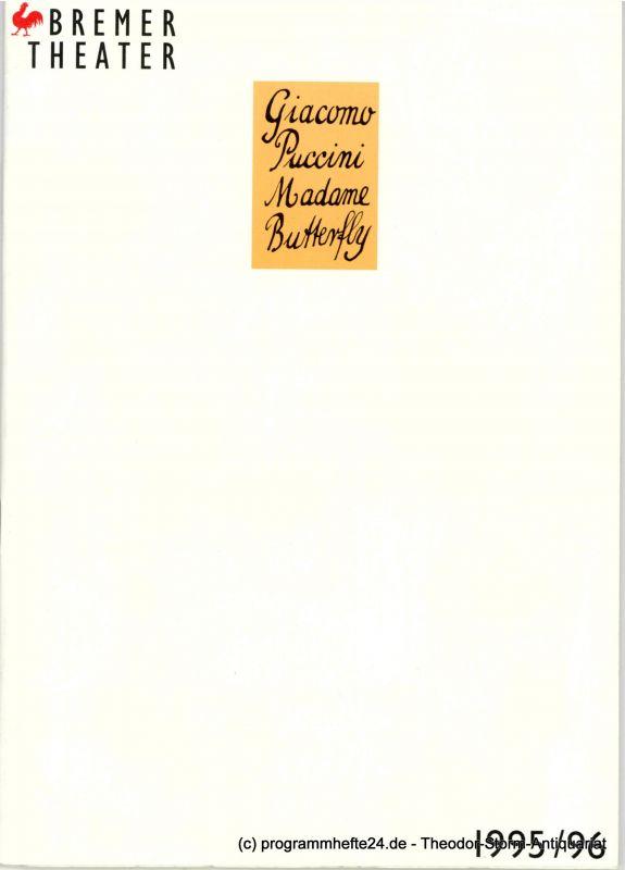 Bremer Theater, Klaus Pierwoß, Andrea Salzmann, Jörg Landsberg Programmheft Giacomo Puccini MADAME BUTTERFLY. Premiere am 7. Oktober 1995 im Theater am Goetheplatz. Spielzeit 1995 / 96