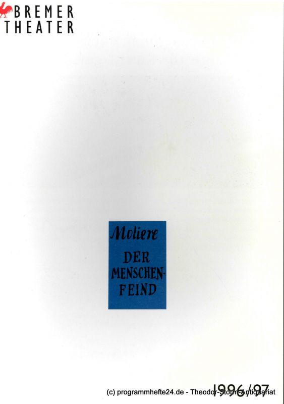 Bremer Theater, Klaus Pierwoß, Uwe Bautz, Jörg Landsberg Programmheft Moliere DER MENSCHENFEIND. Premiere am 13. März 1997 im Theater am Goetheplatz. Spielzeit 1996 / 97