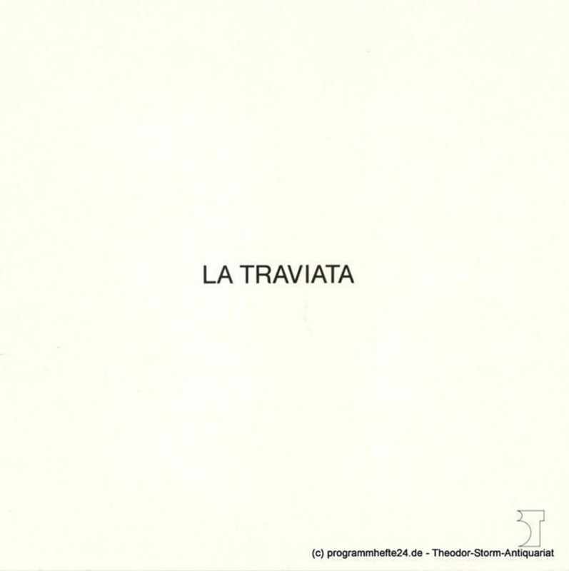Bremer Theater, Tobias Richter, Dietmar Schwarz Programmheft La Traviata. Oper von Giuseppe Verdi. Programmheft 17 / 27. Juni 1986
