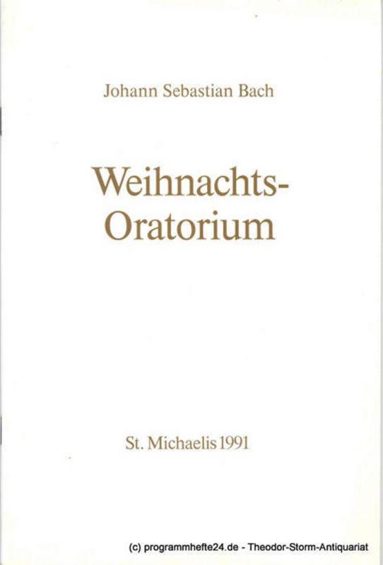 Carl-Philipp-Emanuel-Bach-Gesellschaft an St. Michaelis zu Hamburg e.V. Programmheft Johann Sebastian Bach: Weihnachts-Oratorium. St. Michaelis 1991