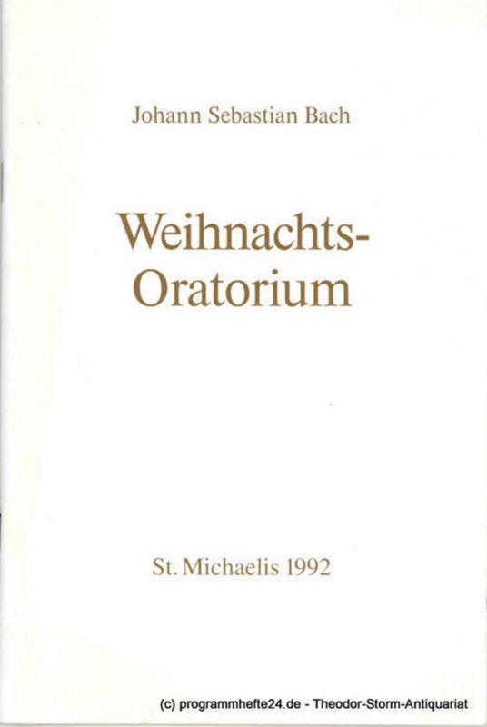 Carl-Philipp-Emanuel-Bach-Gesellschaft an St. Michaelis zu Hamburg e.V. Programmheft Johann Sebastian Bach: Weihnachts-Oratorium. St. Michaelis 1992