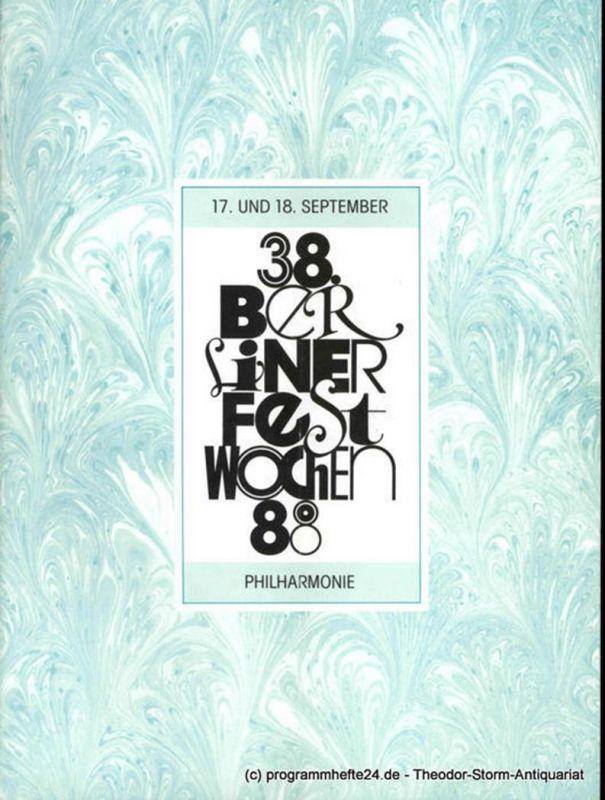 Berliner Festspiele GmbH, 38. Berliner Festwochen, Ulrich Eckhardt, Torsten Maß, Elmar Weingarten, Bernd Krüger Programmheft 38. Berliner Festwochen 1988. 17. und 18. September Philharmonie
