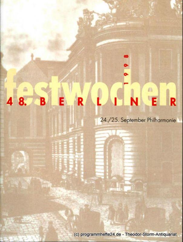 Berliner Festspiele GmbH, 48. Berliner Festwochen, Ulrich Eckhardt, Dirk Nabering, Edda von Gerlach, Leslie Scheschonka, Christiane Stiewe, Bernd Krüger, Guttaborg Kreissl, Giselind Rinn, Annette Rosenfeld Programmheft 48. Berliner Festwochen 1998. 24....