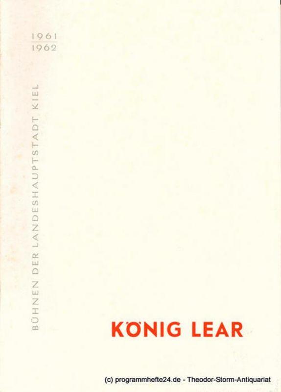 Bühnen der Landeshauptstadt Kiel, Hans-Georg Rudolph, Hans Niederauer Programmheft König Lear. Tragödie von William Shakespeare. Spielzeit 1961 / 62