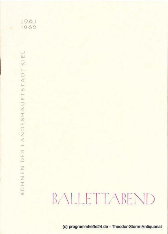 Bühnen der Landeshauptstadt Kiel, Hans-Georg Rudolph, Alfred Kirchner Programmheft BALLETTABEND Spielzeit 1961 / 62