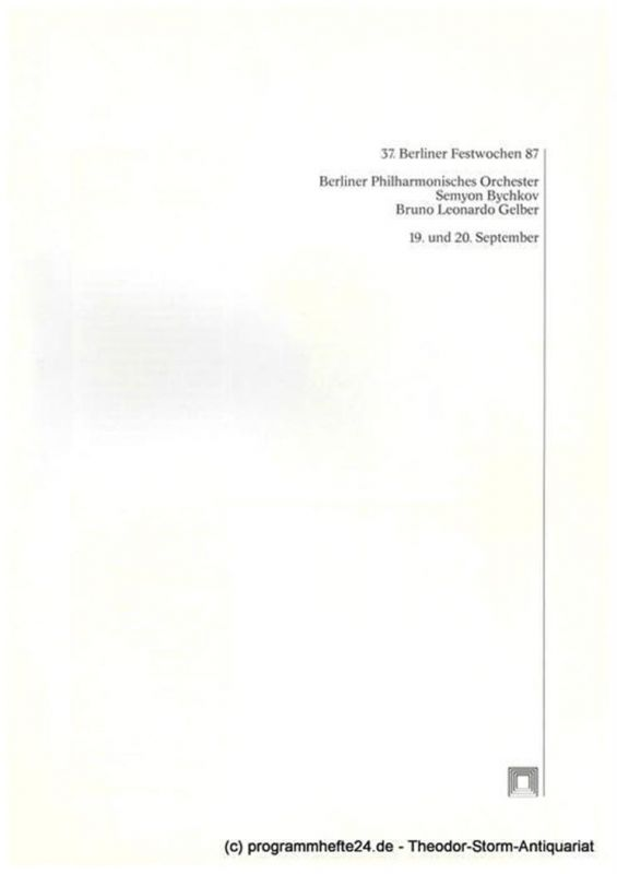 37. Berliner Festwochen, Ulrich Eckhardt, Thorsten Maß, Elmar Weingarten, Berliner Festspiele GmbH Programmheft Berliner Philharmonisches Orchester. Semyon Bychkov, Bruno Leonardo Gelber. 19. und 20. September 1987