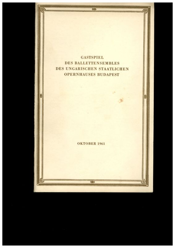 Deutsche Künstleragentur Berlin, Albert Burkat, Deutsche Staatsoper Berlin Programmheft Gastspiel des Ballettensembles des ungarischen staatlichen Opernhauses Budapest Oktober 1961