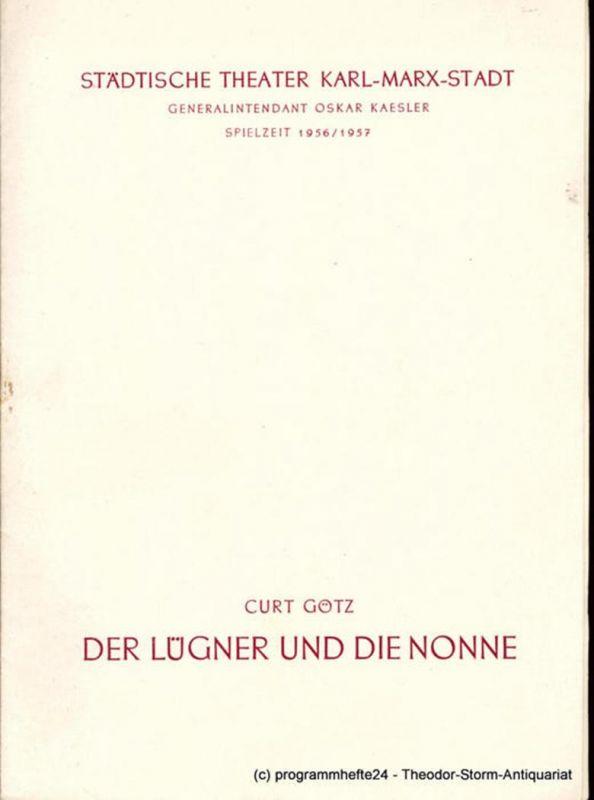 Städtische Theater Karl-Marx-Stadt, Oskar Kaesler, Kurt Leimert, Sigrid Vollrath Programmheft Der Lügner und die Nonne. Theaterstück von Curt Götz. Spielzeit 1956 / 1957