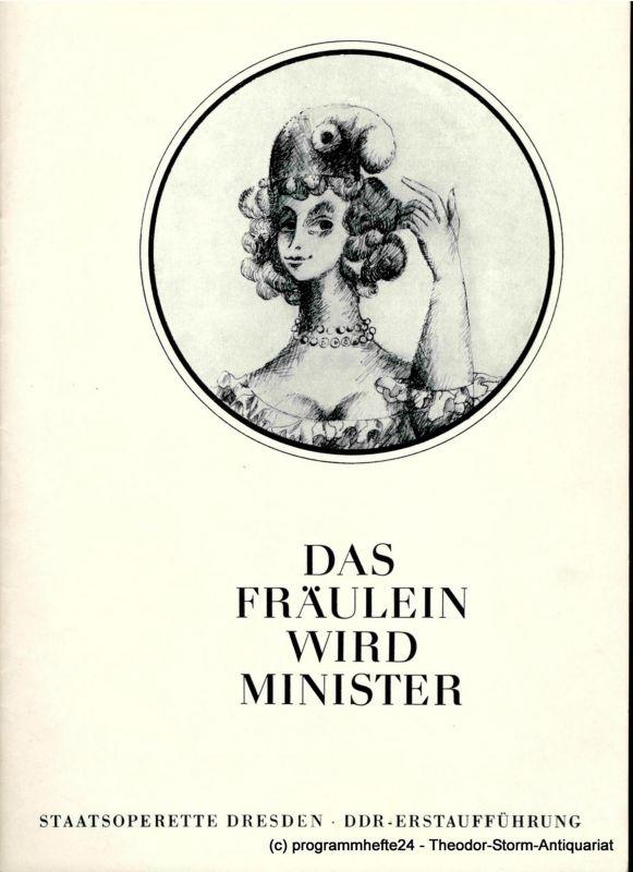 Staatsoperette Dresden, Fritz Steiner, Rosemarie Dietrich Programmheft Das Fräulein wird Minister oder Hoftheater. DDR-Erstaufführung. Premiere am 6. Oktober 1969. 1. Programmheft der Spielzeit 1969 / 70