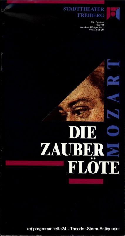 Stadttheater Freiberg, Rüdiger Bloch, Juliane Piontek Programmheft Die Zauberflöte. Spielzeit 1990 / 91