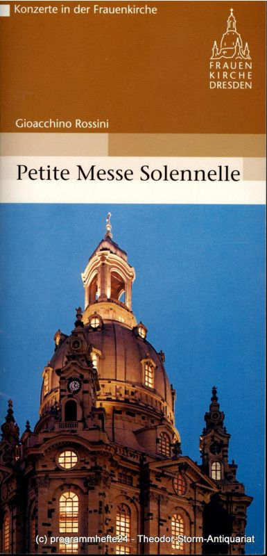 Stiftung Frauenkirche Dresden, Jana Friedrich Programmheft Gioacchino Rossini: Petite Messe Solennelle. 12. November 2005
