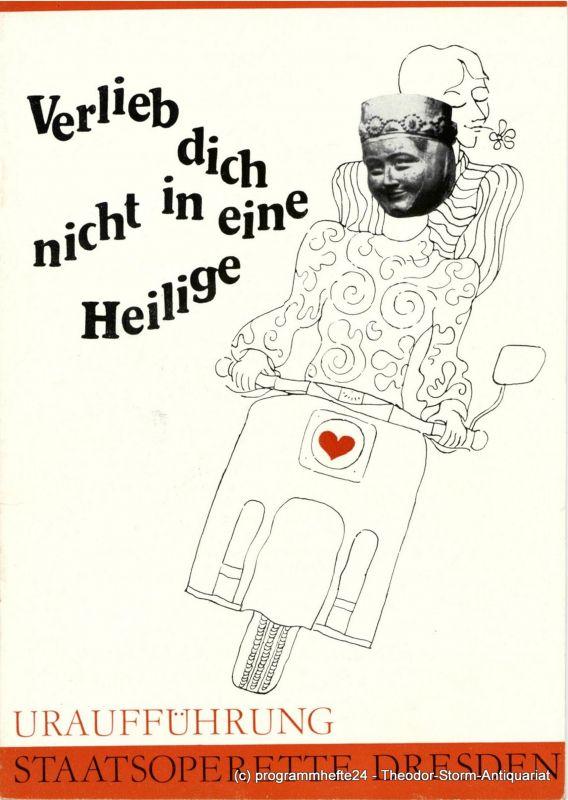 Staatsoperette Dresden, Fritz Steiner, Rosemarie Dietrich Programmheft Uraufführung Verlieb dich nicht in eine Heilige. Premiere 18. April 1969. 3. Programmheft der Spielzeit 1968 / 69