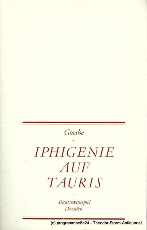 Staatsschauspiel Dresden, Ute Baum, Ekkehard Walter Programmheft IPHIGENIE AUF TAURIS. Premiere am 30. August 1981