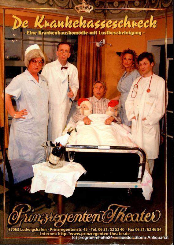 Prinzregenten-Theater Ludwigshafen, Bernhard F. Dropmann Programmheft De Krankekasseschreck. Eine Krankenhauskomödie mit Lustbescheinigung