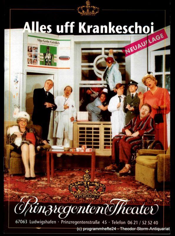 Prinzregenten-Theater Ludwigshafen, Bernhard F. Dropmann Programmheft Alles uff Krankeschoi. Eine Krankenhaus-Komödie von Ray Cooney.