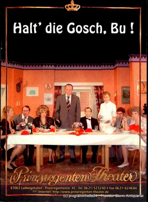 Prinzregenten-Theater Ludwigshafen, Bernhard F. Dropmann Programmheft Halt´ die Gosch, Bu !