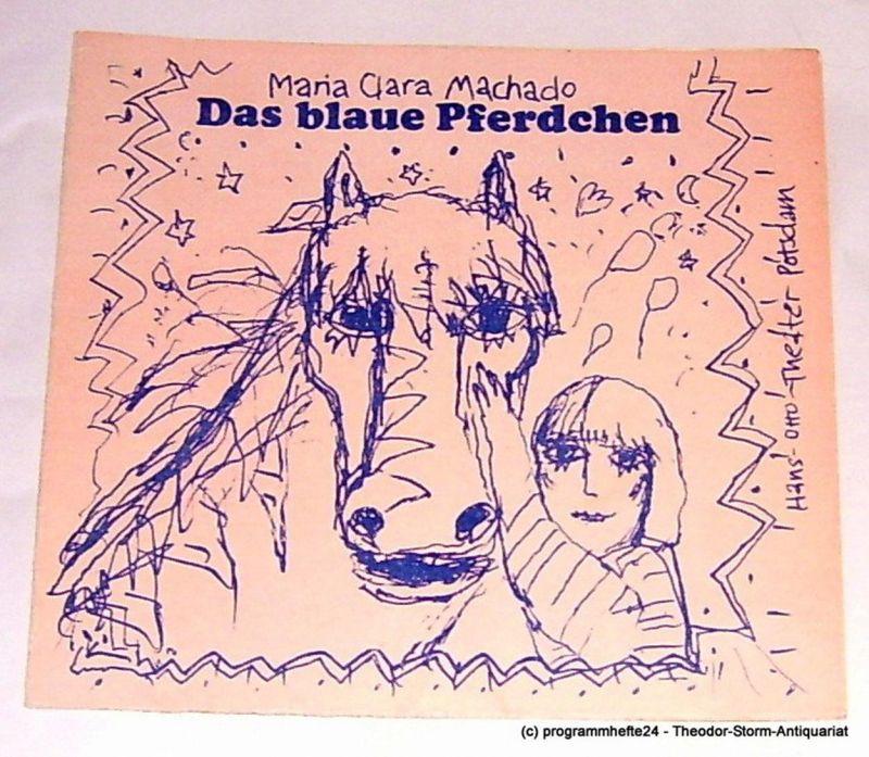 Hans-Otto-Theater Potsdam, Gero Hammer, Carola Hahn, Ilse Nickel Programmheft Das blaue Pferdchen. Kinderstück von Maria Clara Machado. Programm 6 - 1978 / 79