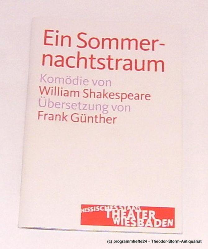 Hessisches Staatstheater Wiesbaden, Manfred Beilharz, Barbara Wendland Programmheft Ein Sommernachtstraum von William Shakespeare. Premiere 20. September 2013 Spielzeit 2013 / 2014