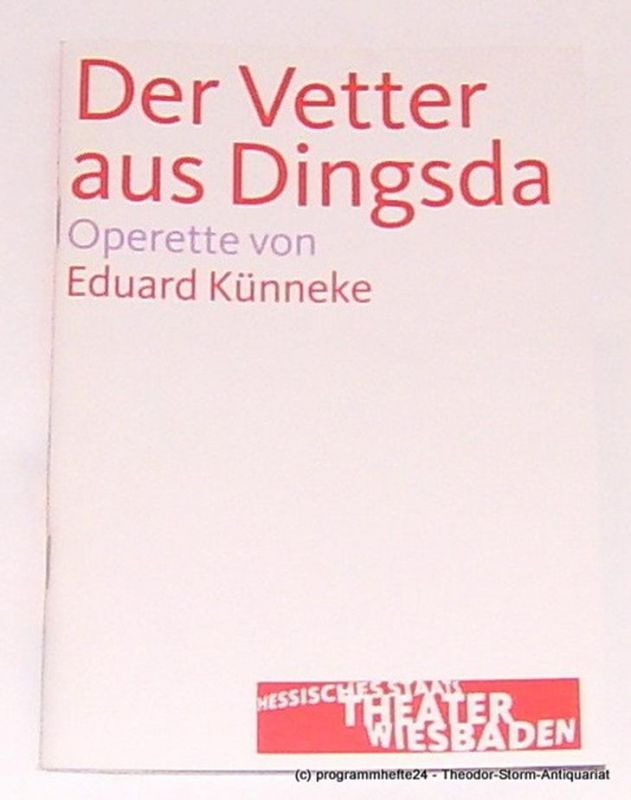 Hessisches Staatstheater Wiesbaden, Manfred Beilharz, Janka Voigt Programmheft Der Vetter aus Dingsda. Operette von Eduard Künneke. Premiere 6. Oktober 2007. Spielzeit 2007 / 2008
