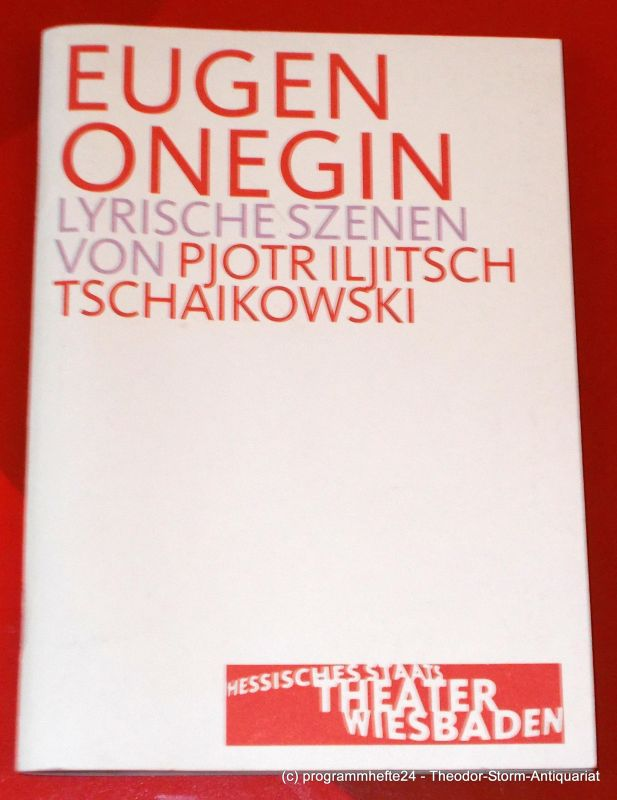 Hessisches Staatstheater Wiesbaden, Manfred Beilharz, Bodo Busse Programmheft EUGEN ONEGIN von Pjotr Iljitsch Tschaikowski. Premiere 9. März 2003. Spielzeit 2002 / 2003