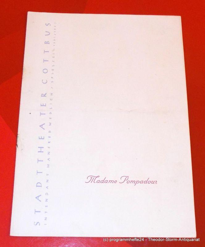 Stadttheater Cottbus, Manfred Wedlich, Reinhard Freiesleben Programmheft MADAME POMPADOUR. Spielzeit 1956 / 57 Heft 3