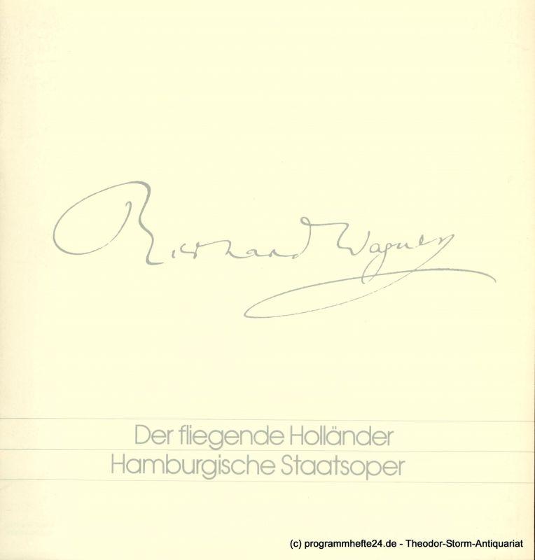 Hamburgische Staatsoper, Christoph von Dohnanyi, Peter Dannenberg Programmheft Der fliegende Holländer. Romantische Oper von Richard Wagner