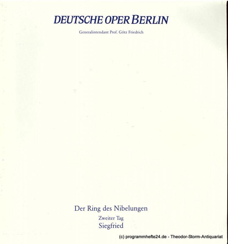 Deutsche Oper Berlin, Götz Friedrich, Karin Heckermann, Barbara hering, Peter kain, Curt A. Roesler Programmheft SIEGFRIED. Der Ring des Nibelungen Zweiter Tag