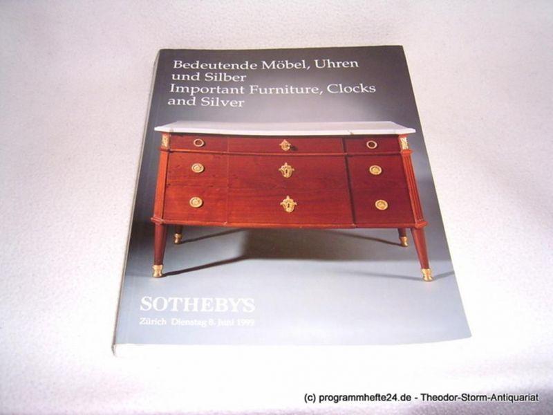 Sotheby´s Bedeutende Möbel, Uhren und Silber. Important Furniture, Clocks and Silver. Zürich Dienstag 8. Juni 1999