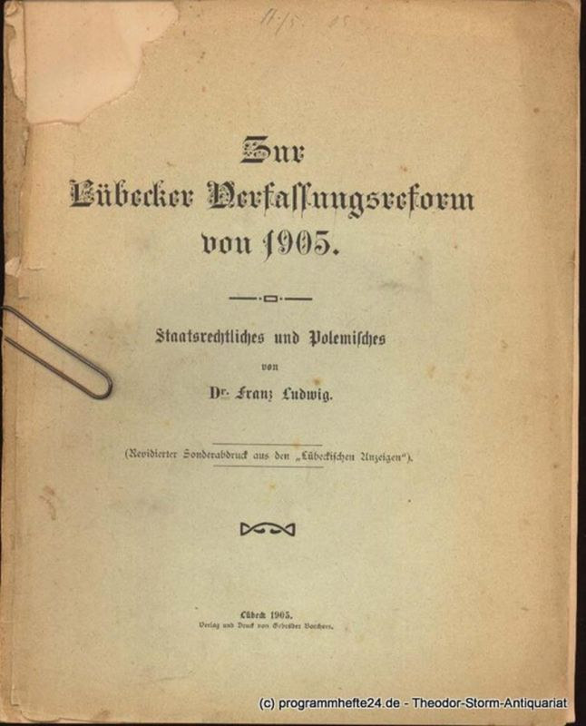 Ludwig Franz Zur Lübecker Verfassungsreform von 1905. Staatsrechtliches und Polemisches. Revidierter Sonderdruck aus den Lübeckischen Anzeigen