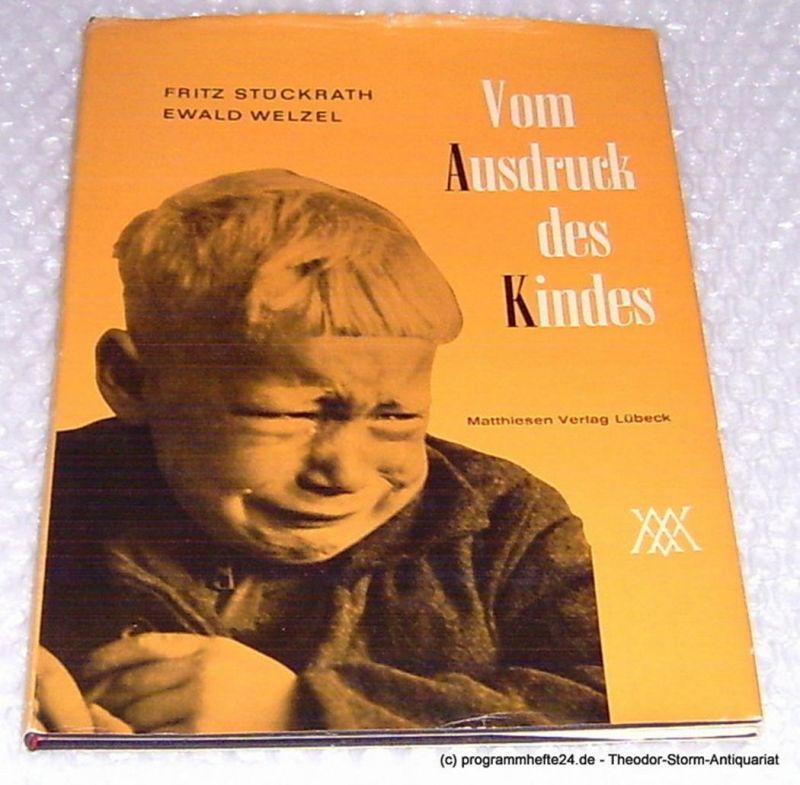 Stückrath Fritz, Welzel Ewald Vom Ausdruck des Kindes. signiert. Widmungsexemplar