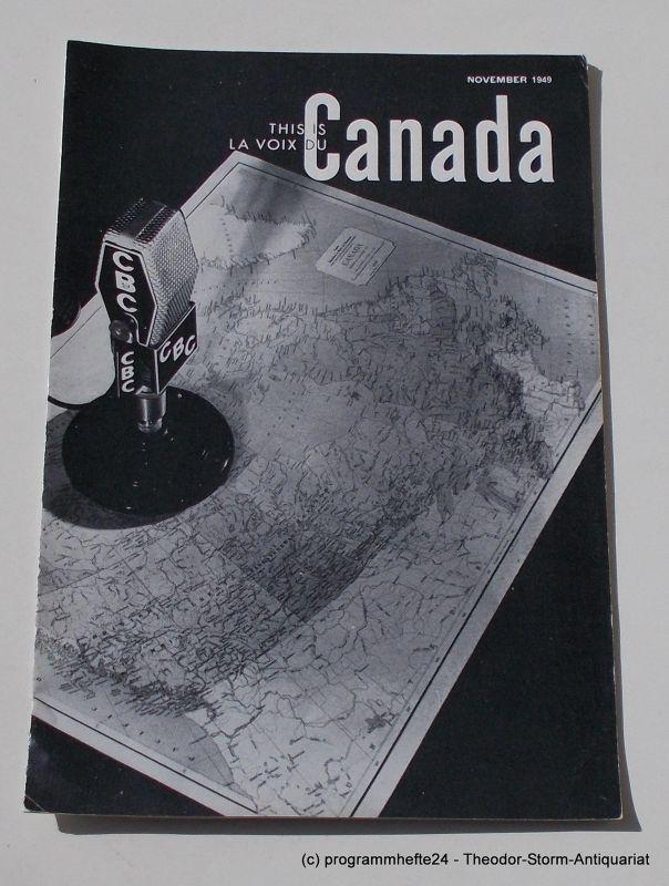 Canadian Broadcasting Corporation Programmheft This is Canada. La Voix du Canada NOVEMBER 1949