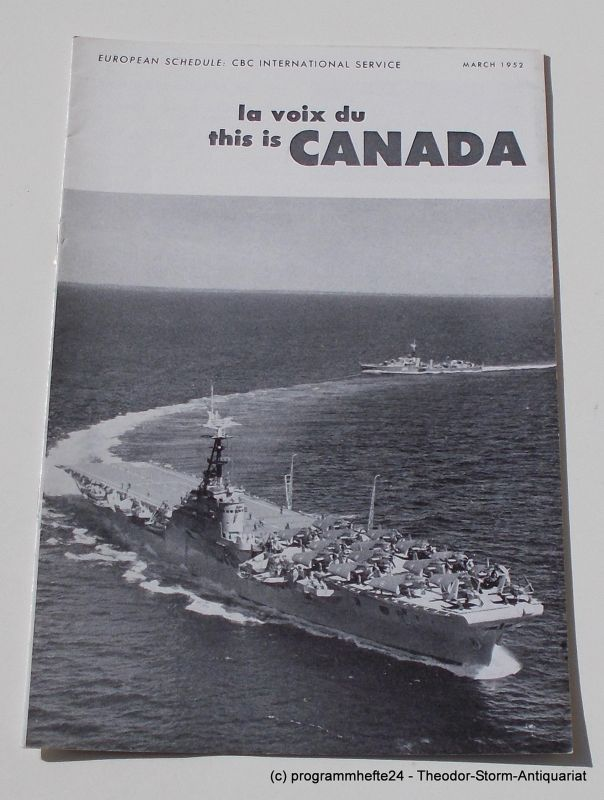 Canadian Broadcasting Corporation Programmheft This is Canada. La Voix du Canada MARCH 1952