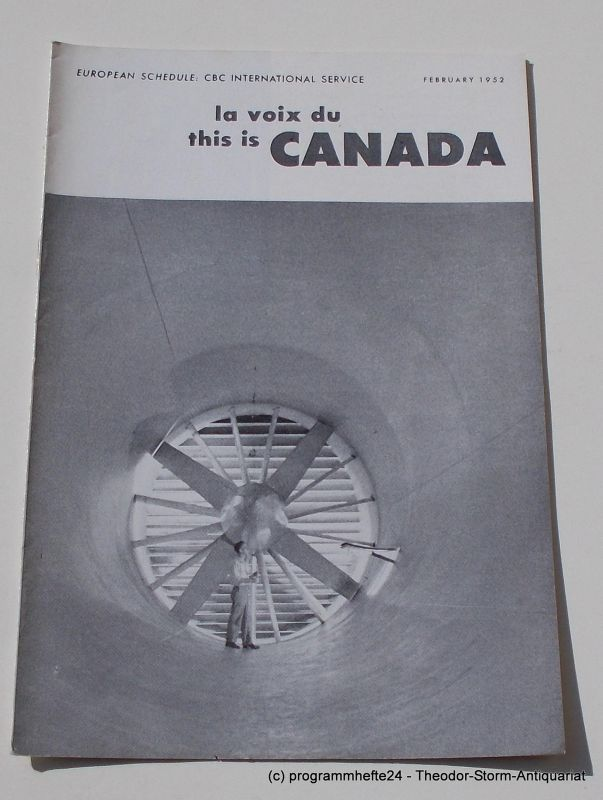 Canadian Broadcasting Corporation Programmheft This is Canada. La Voix du Canada FEBRUARY 1952