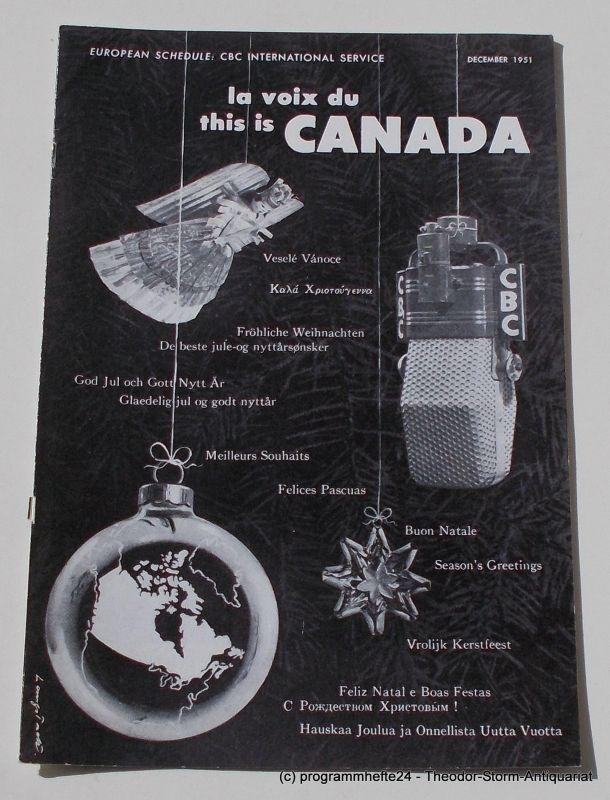 Canadian Broadcasting Corporation Programmheft This is Canada. La Voix du Canada DECEMBER 1951